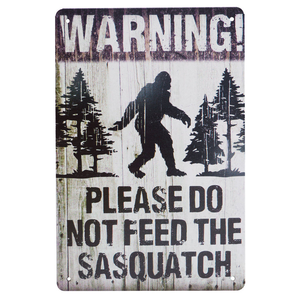 Warning DO NOT Feed The Sasquatch Vintage Tin Sign - Sasquatch The Legend