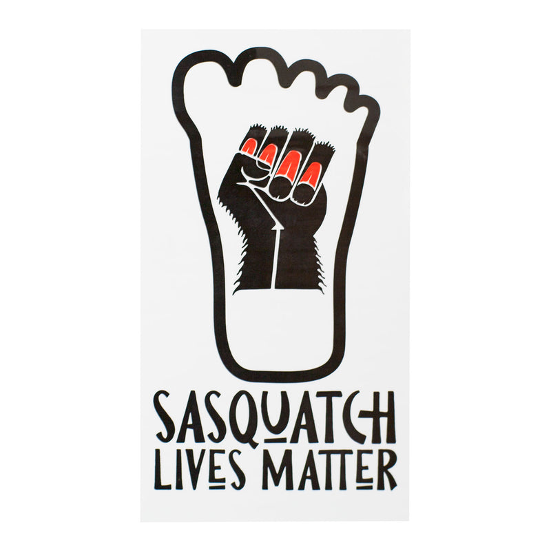 Sasquatch Lives Matter Sticker - Sasquatch The Legend