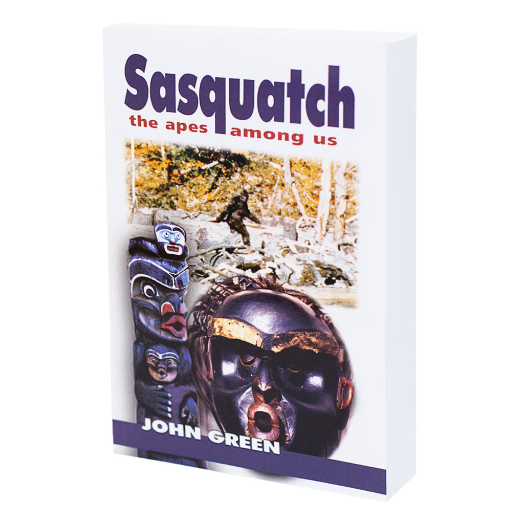 Sasquatch: the apes among us by John Green - Sasquatch The Legend