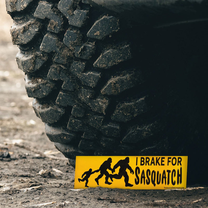 I Brake For Sasquatch Bumper Sticker - Sasquatch The Legend