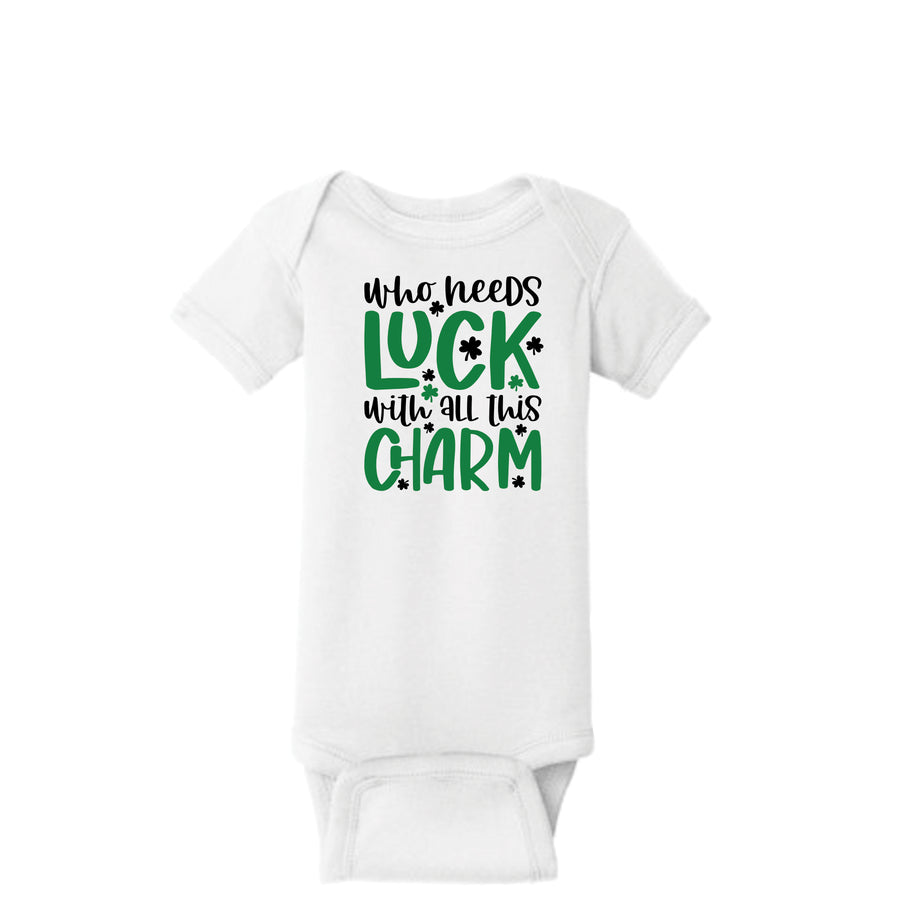 Who Needs Luck With All This Charm Onesie