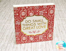 Do Small Things With Great Love St. Teresa Quote Sign