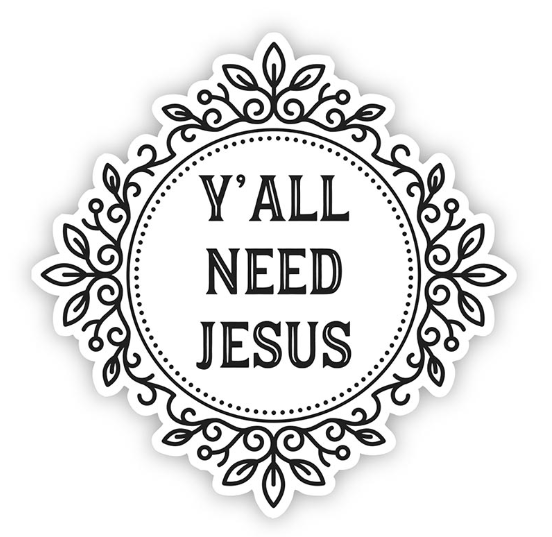 Y'All Need Jesus Decal Sticker