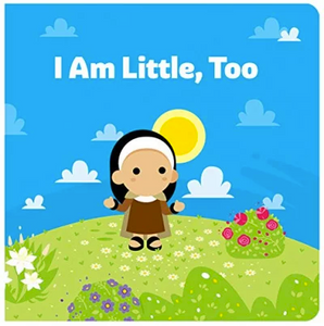 Tiny Saints I Am Little Too Board Book
