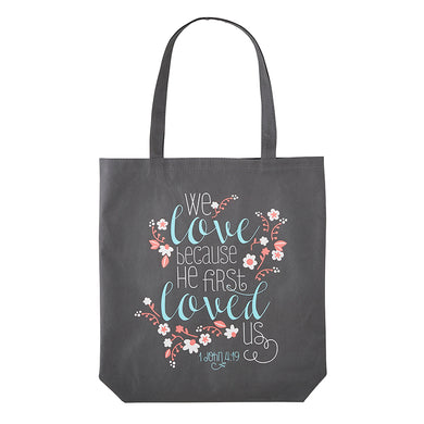 We Love Because He First Loved Us Recycled Tote Bag