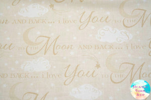I Love You To The Moon Words Cotton Fabric