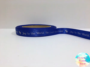 Joy To The World, The Lord Has Come Blue Christmas 5/8inch Satin Ribbon