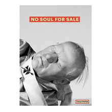 "Load image into Gallery viewer, TOILETPAPER Poster - ""No Soul For Sale"""