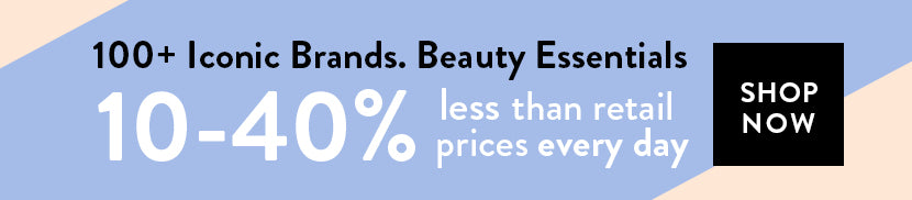 Luxury Beauty Brands - 10-40% less than retail prices
