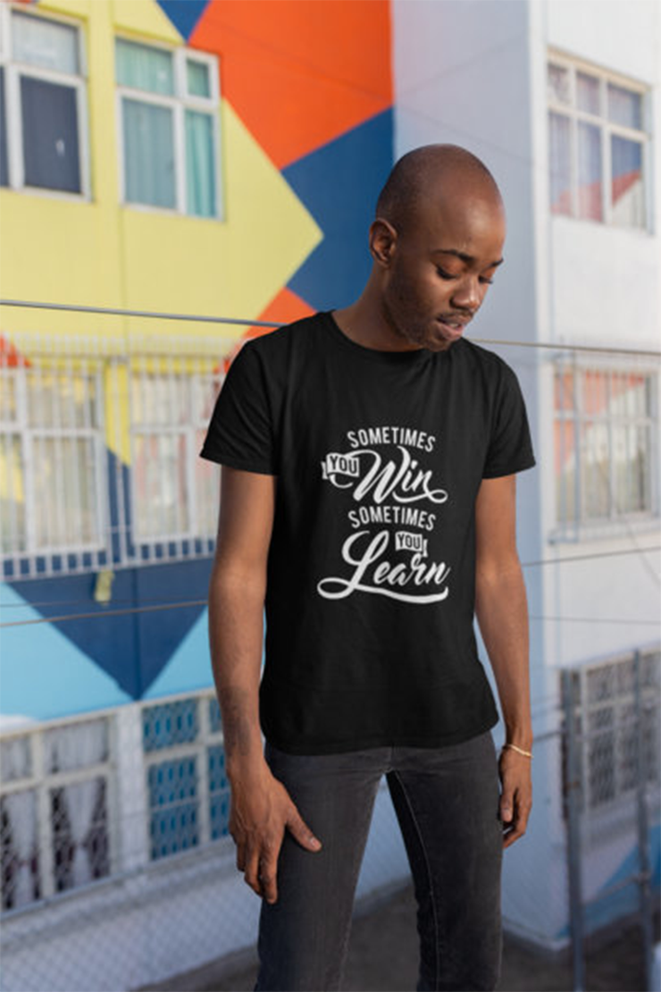 Sometimes You Win Sometimes You Learn T-Shirt - Simply Unique Clothing Co.