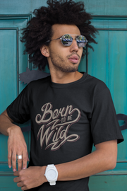Born To Be Wild T-Shirt - Simply Unique Clothing Co.