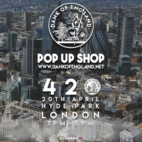 Dank Of England Pop UP 420 Hyde Park