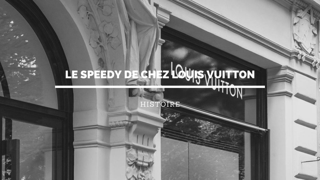 Le Speedy de chez Louis Vuitton