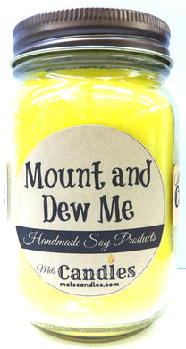 Mount and Dew Me 16 ounce Country Jar Handmade Soy Candle - mels-candles-more