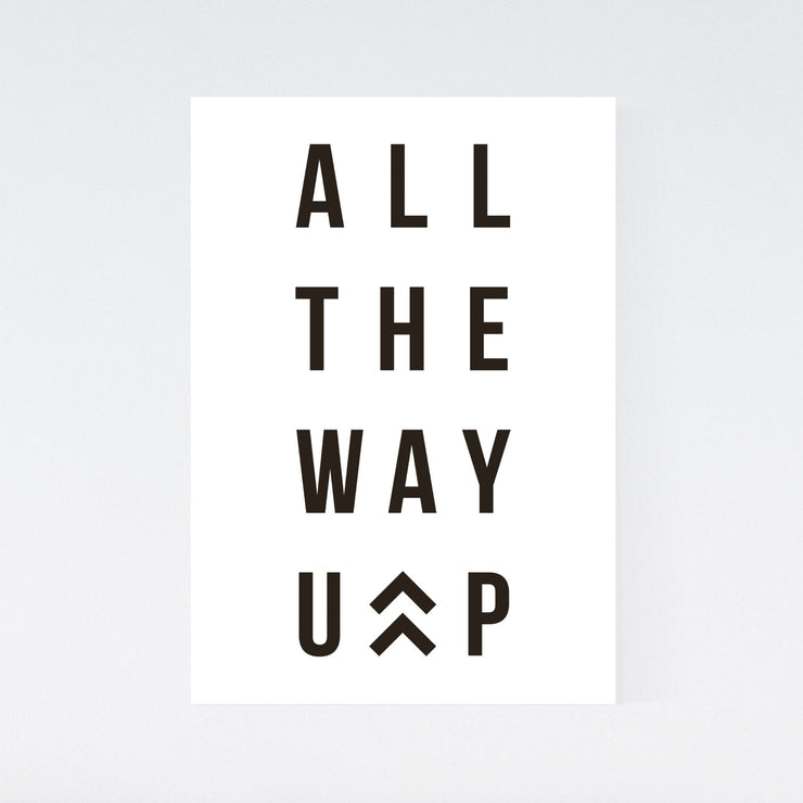 All The Way Up - Motivation Poster - DIN A4 Hochformat - Mille Sanders