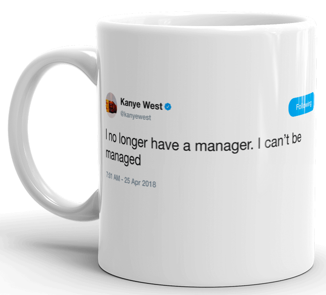 Kanye - I can't be managed