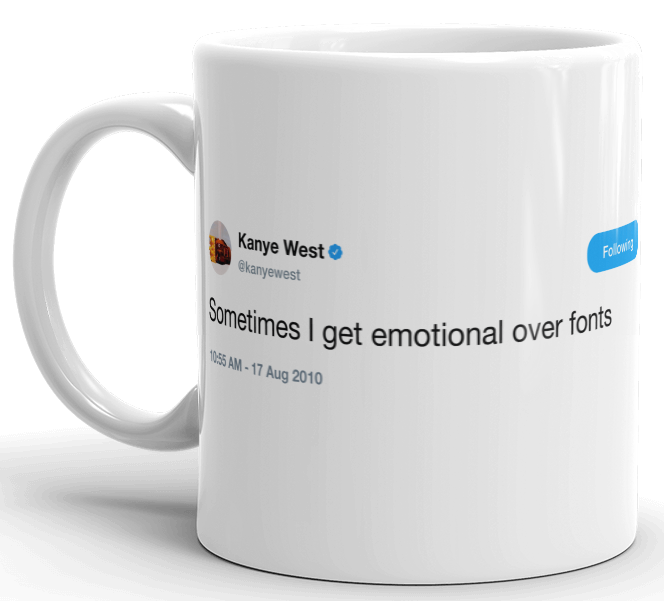 Kanye - sometimes i get emotional over fonts