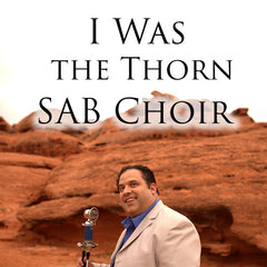 I Was the Thorn SAB Choral