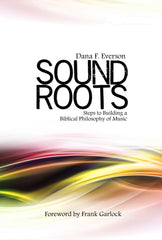 Sound Roots by Dr. Dana F. Everson