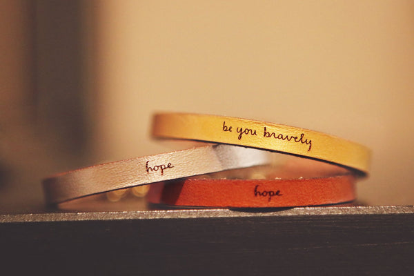 HOPE and Be You Bravely leather bracelets - THREE COLOURS