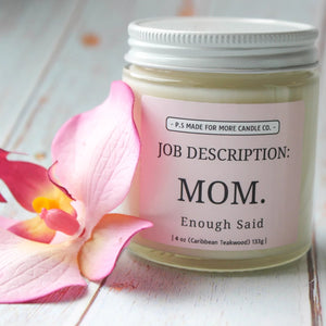 """Job Description: MOM""  Soy Candle"