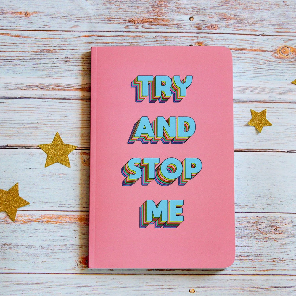 """Try And Stop Me"" Inspirational Notebook"