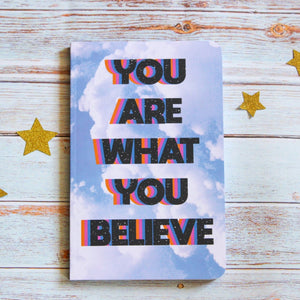 'You Are What You Believe' Inspirational Lined Notebook