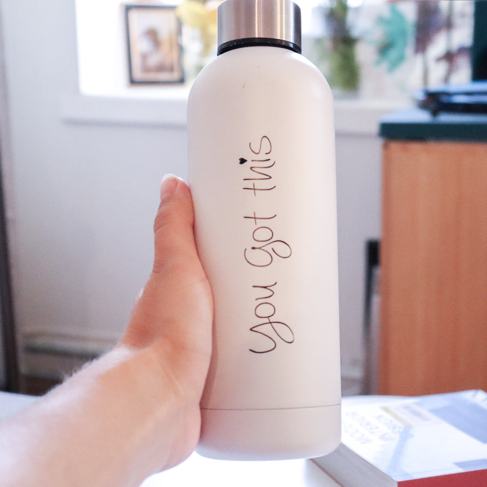 You Got This Water Bottle (White)