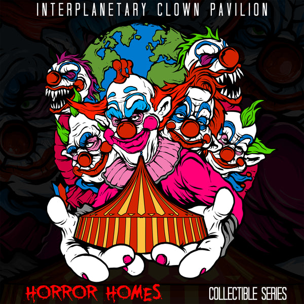 Interplanetary Clown Pavilion - Horror Homes Series
