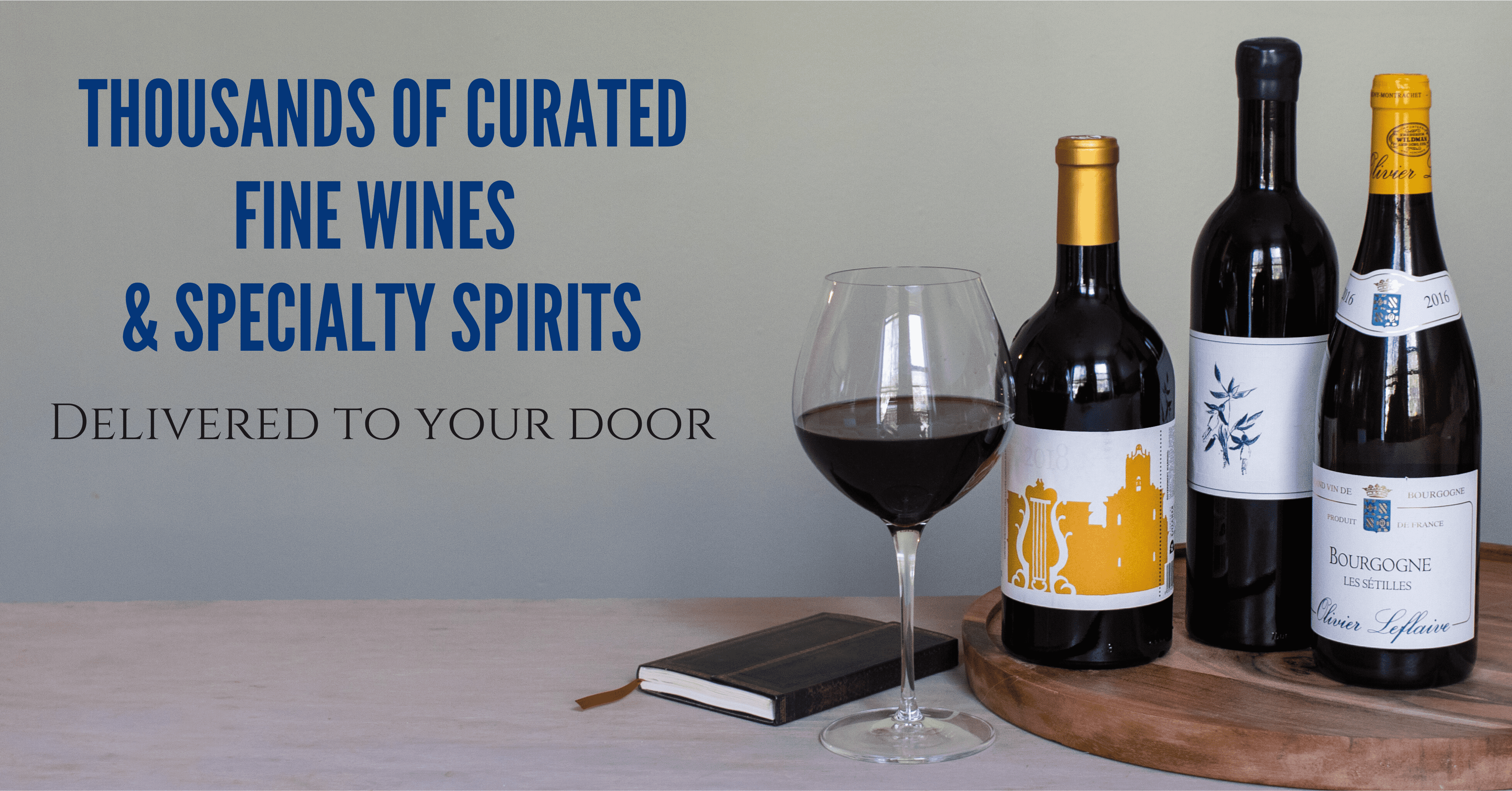 Thousand of Curated Fine Wines & Specialty Spirits for delivery to your door