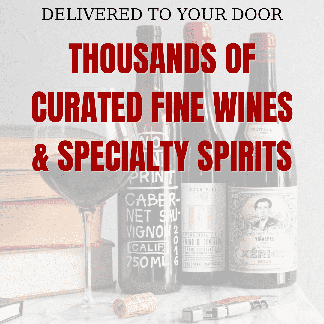 Thousand of Curated Fine Wines & Specialty Spirits for delivery to your door, mobile version