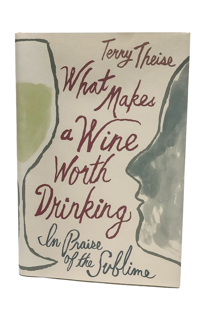 Bottle of What Makes a Wine Worth Drinking, Terry Theise (book) - Flatiron Wines & Spirits - New York