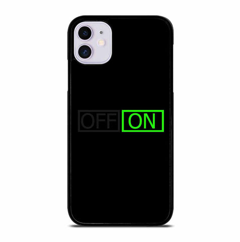 OFF ON SWITCH for iPhone 11 Case Cover