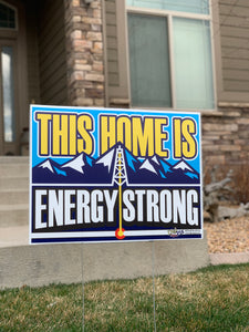 THIS HOME IS ENERGY STRONG - Yard Sign