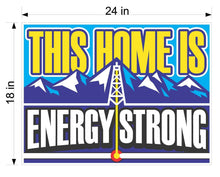 Load image into Gallery viewer, THIS HOME IS ENERGY STRONG - Yard Sign