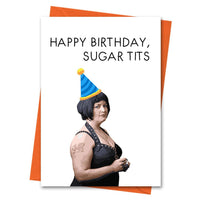 Gavin and Stacey Birthday Card, Funny Birthday Card, Stacey Card, Nessa Card, - Happy Birthday Sugar Tits Greeting Card