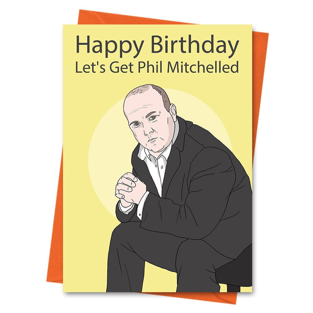 Funny Birthday Card, Phil Mitchell Card, Steve McFadden Card, Eastenders Card,-  Lets Get Phil Mitchelled Greeting Card