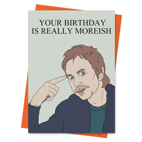 Funny Birthday Card, Peep Show Card, Super Hans Card, Simon Hans, - Your Birthday is Really Moreish Greeting Card