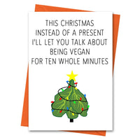 Funny Christmas Card, Vegan Christmas Card, Funny Vegan Card, Holiday Card, Xmas Card, -  I'll Let You Talk About Being Vegan Greeting Card