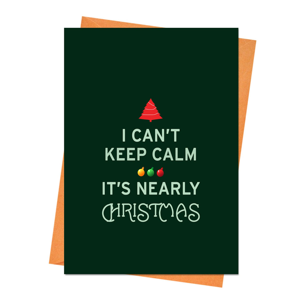 Funny Christmas Card, Funny Holiday Card, Xmas Card, - I Can't Keep Calm, It's Nearly Christmas Greeting Card