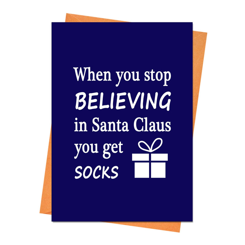 Funny Christmas Card, Funny Holiday Card, Xmas Card, - When You Stop Believing in Santa Greeting Card