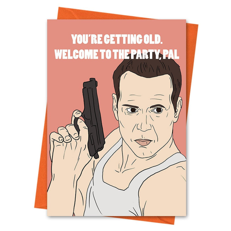 Die Hard Birthday Card, Funny Birthday Card, Bruce Willis Card, - Welcome to the Party Pal Greeting Card