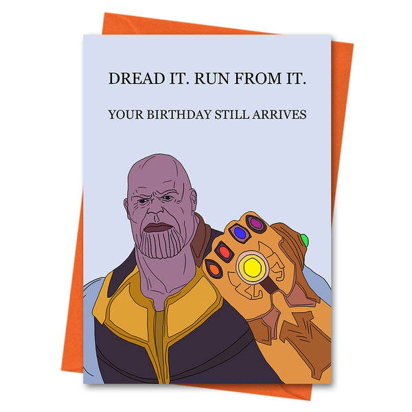 Thanos Birthday Card, Funny Birthday Card, Avengers Card, -  Dread It Run From It Greeting Card