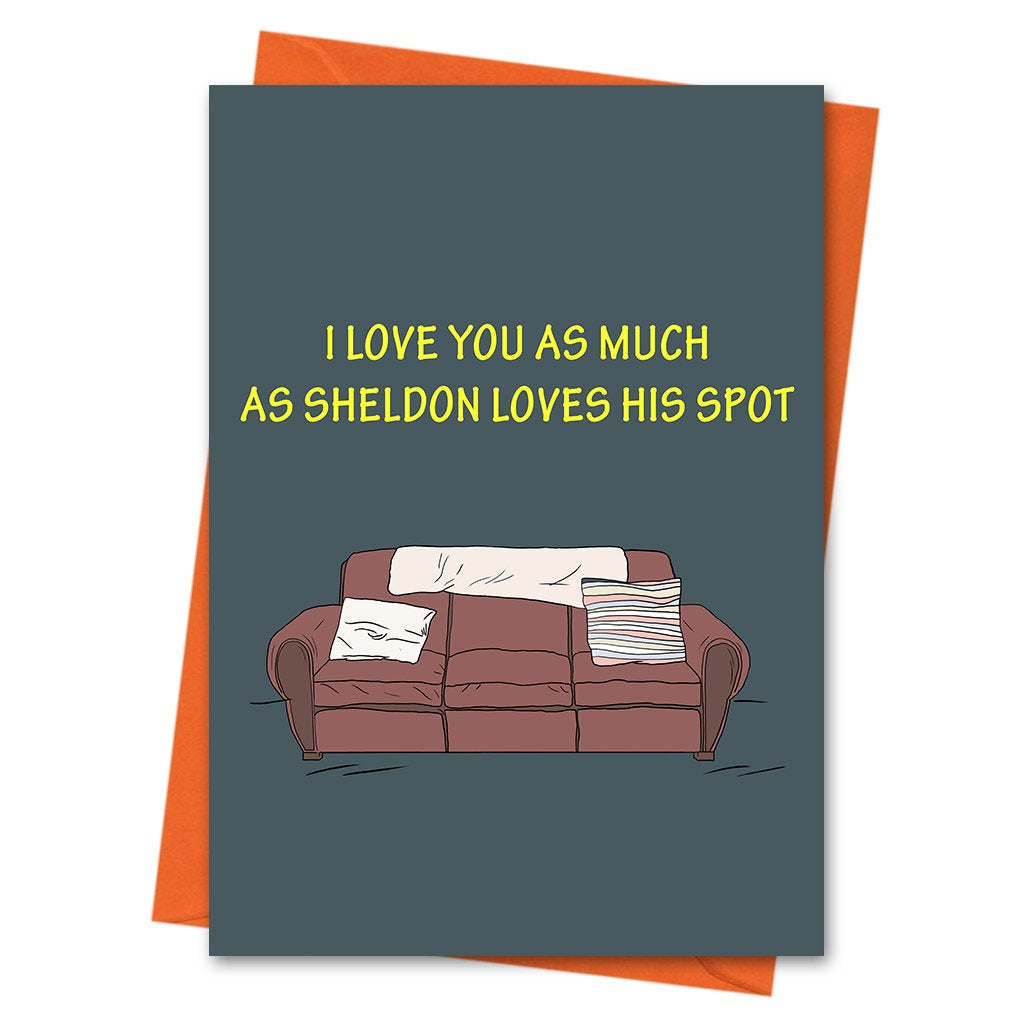 Funny Anniversary Card, Big Bang Theory Valentine Card, Love Card, Sheldon Card - Love You As Much As Sheldon Loves His Spot Greeting Card