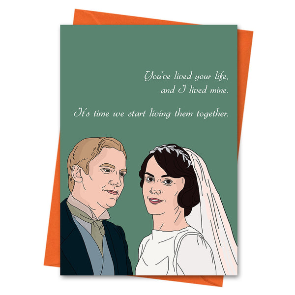 Funny Anniversary Card, Downton Abbey Funny Love Card, Valentine Card, Lady Mary Card - Start Living Them Together Greeting Card