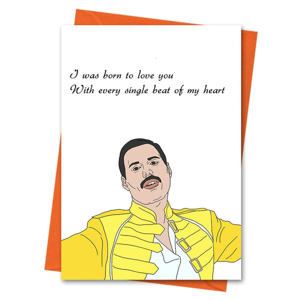 Funny Anniversary Card, Freddie Mercury Funny Love Card, Queen Card, Valentine Card - I Was Born To Love You Greeting Card