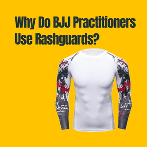 Why Do BJJ Practitioners Use Rashguards?