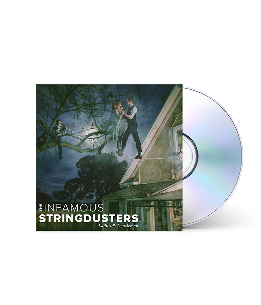 The Infamous Stringdusters - Ladies & Gentlemen CD