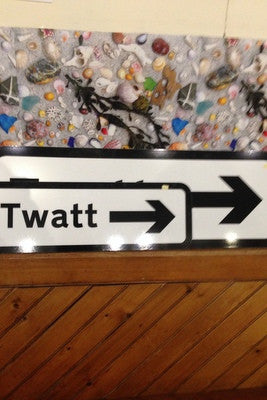 Orkney 'Twatt' Sign SMALL £9.95