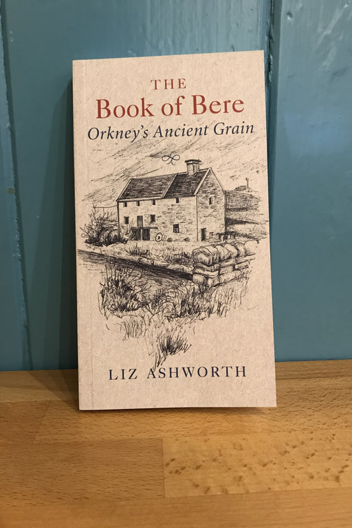 Liz Ashworth - The Book Of Bere Orkney's Ancient Grain £7.99